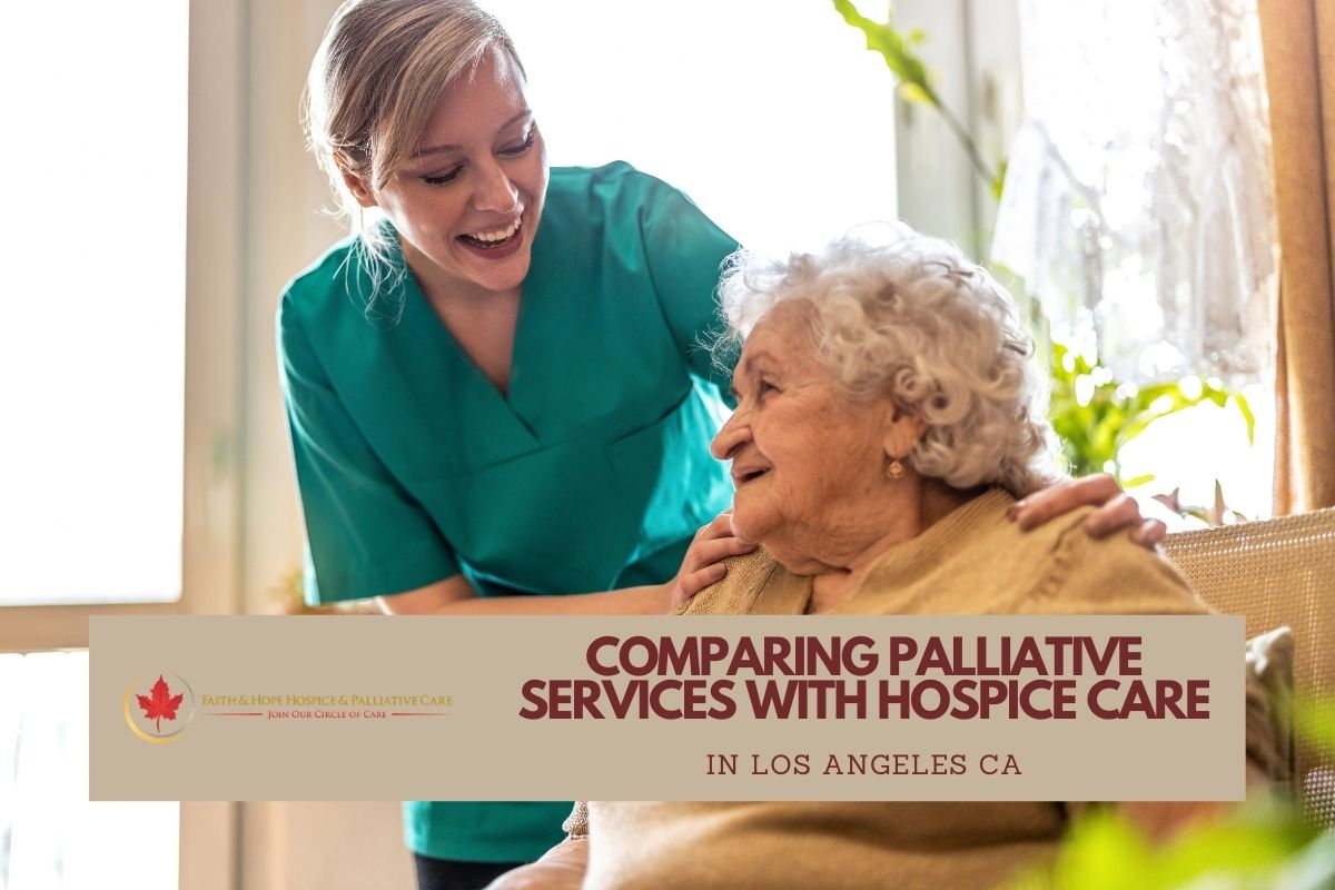 Learn-the-Difference-Between-Palliative-and-Hospice-Services-in-Los-Angeles-CA
