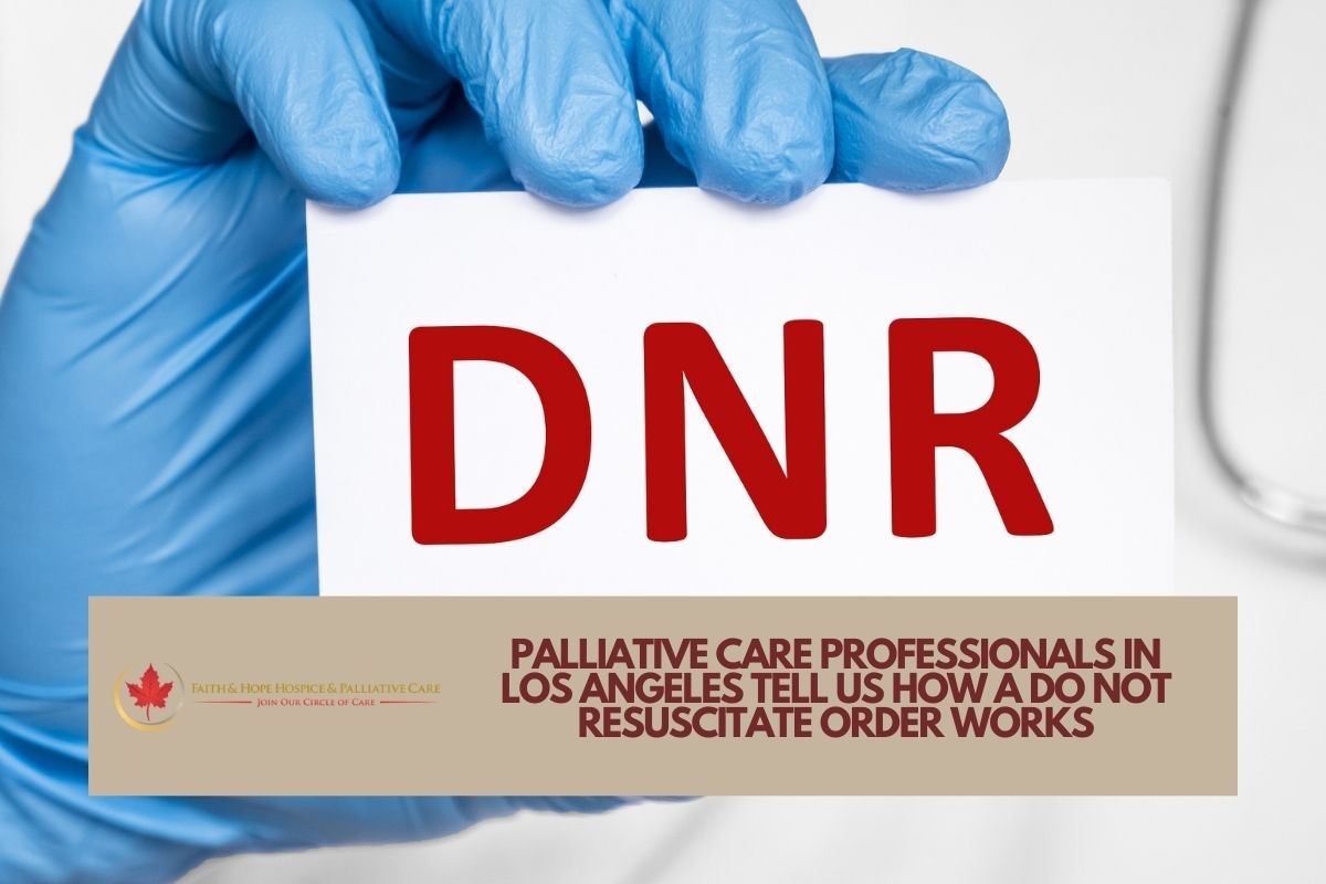 How-a-do-not-resuscitate-order-works-according-to-palliative-care-staff-in-Los-Angeles